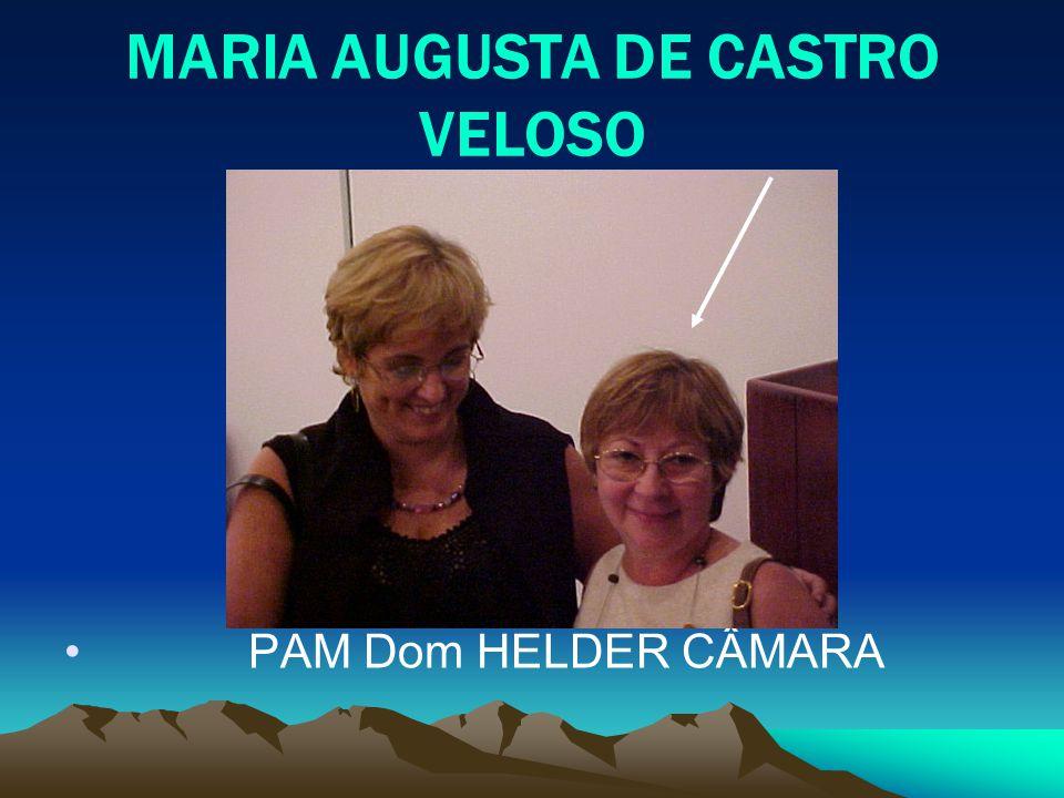 MARIA AUGUSTA DE CASTRO VELOSO PAM Dom HELDER CÂMARA