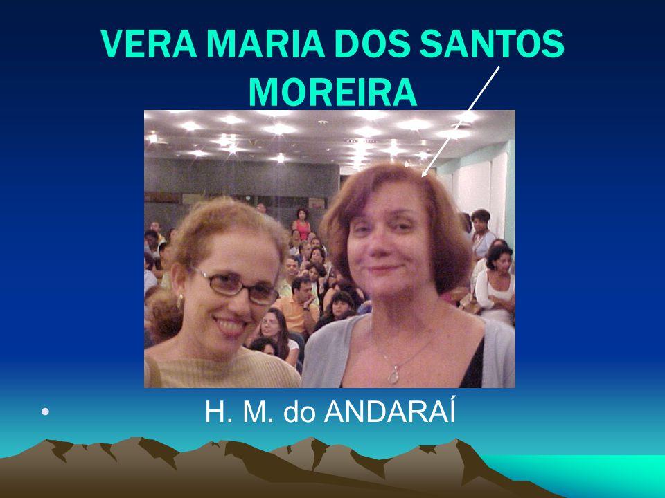 VERA MARIA DOS SANTOS MOREIRA H. M. do ANDARAÍ