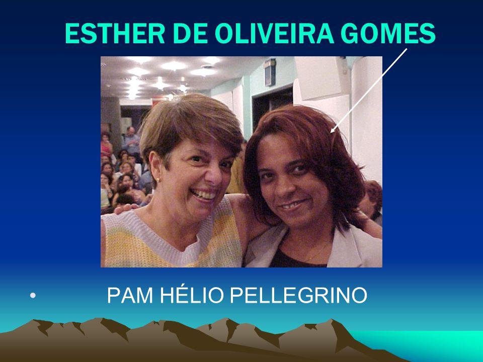 ESTHER DE OLIVEIRA GOMES PAM HÉLIO PELLEGRINO