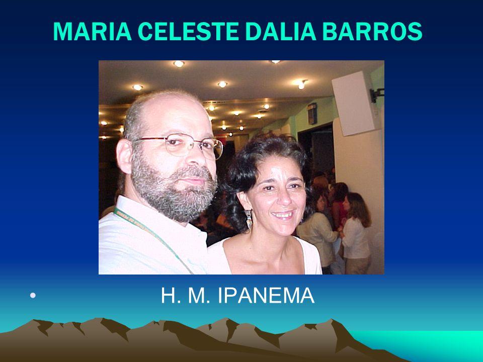 MARIA CELESTE DALIA BARROS H. M. IPANEMA