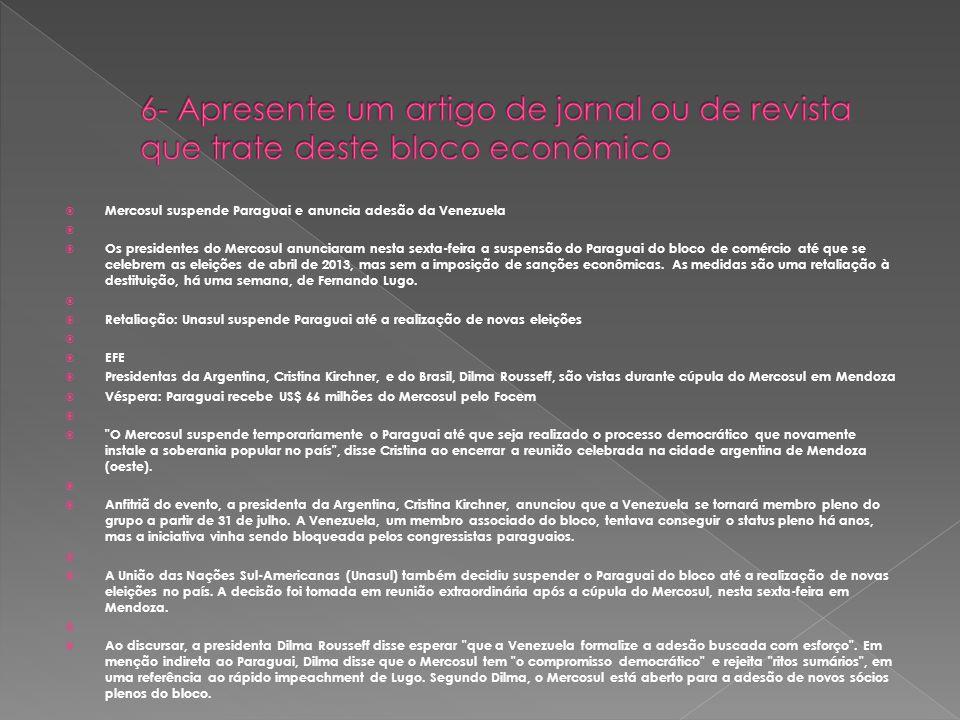 Mercosul suspende Paraguai e anuncia adesão da Venezuela Os presidentes do Mercosul anunciaram nesta sexta-feira a suspensão do Paraguai do bloco de c