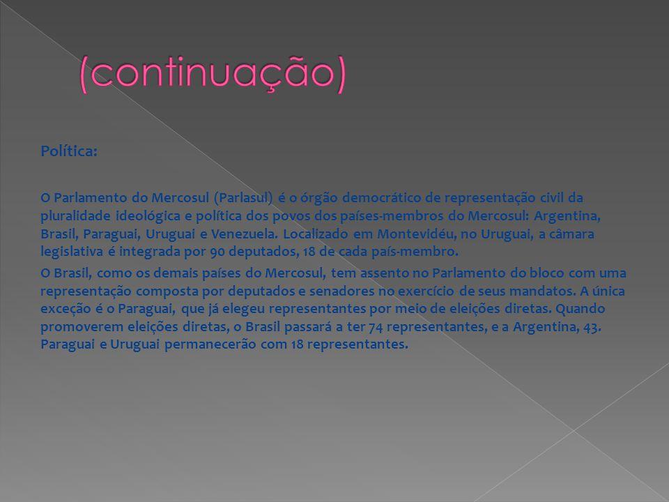 Política: O Parlamento do Mercosul (Parlasul) é o órgão democrático de representação civil da pluralidade ideológica e política dos povos dos países-m