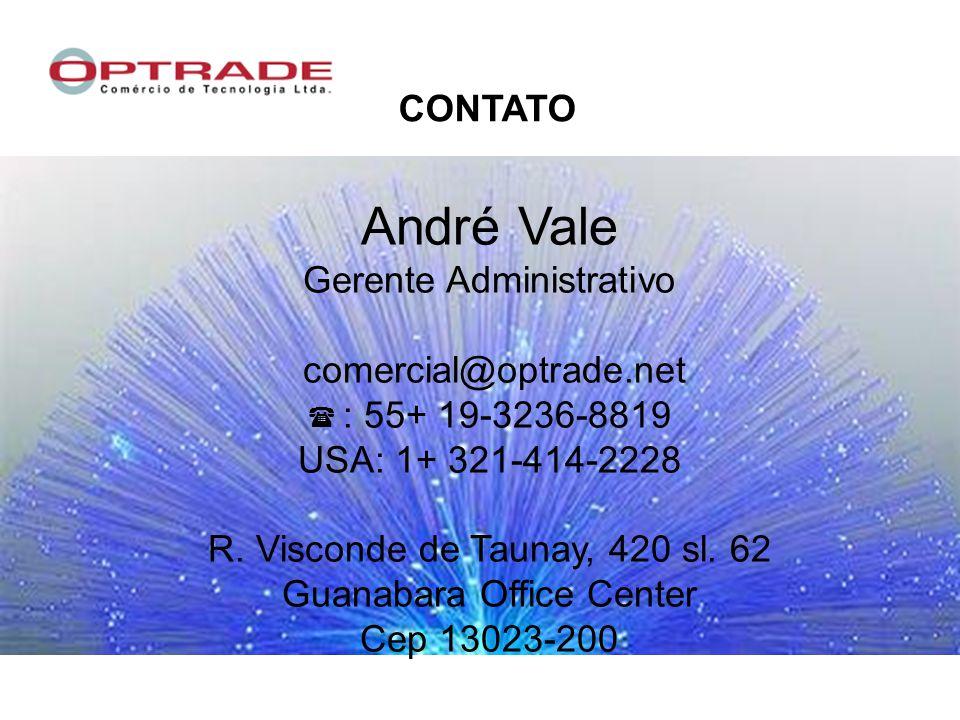 CONTATO André Vale Gerente Administrativo comercial@optrade.net : 55+ 19-3236-8819 USA: 1+ 321-414-2228 R.