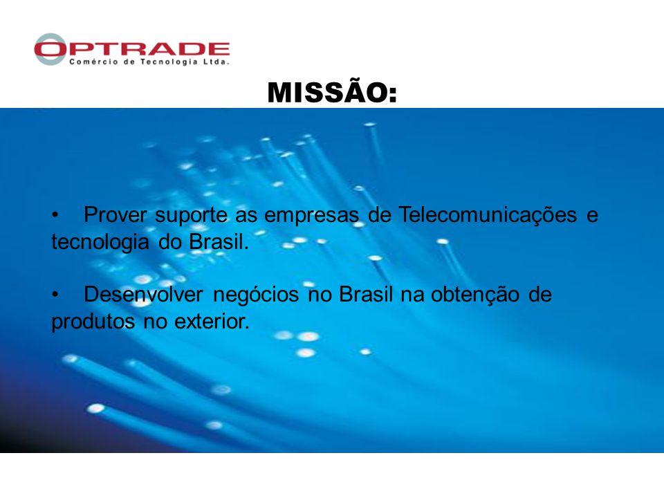 Prover suporte as empresas de Telecomunicações e tecnologia do Brasil.