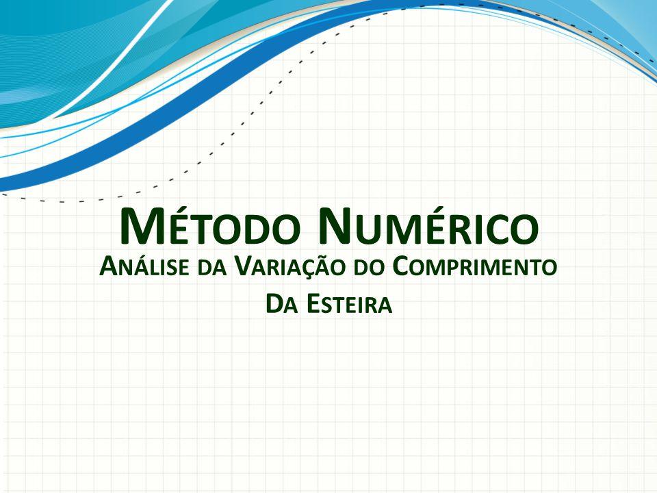M ÉTODO N UMÉRICO A NÁLISE DA V ARIAÇÃO DO C OMPRIMENTO D A E STEIRA
