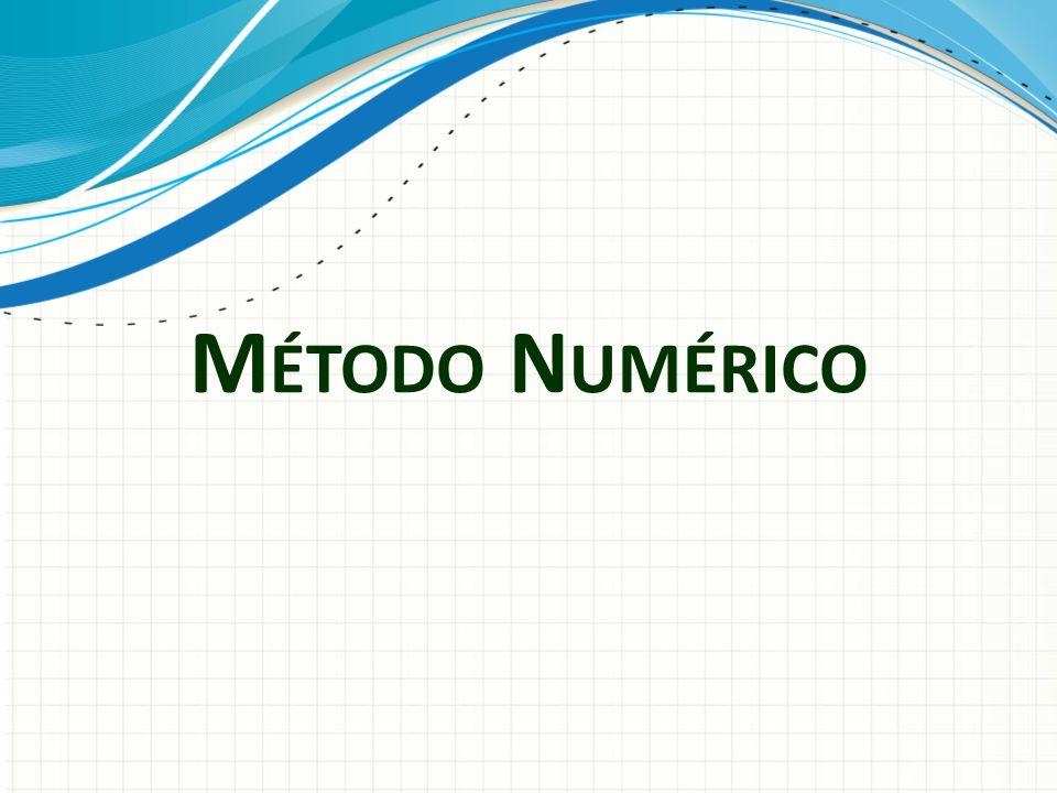 M ÉTODO N UMÉRICO