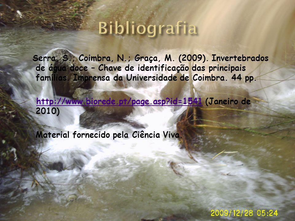 Serra, S.; Coimbra, N.; Graça, M. (2009). Invertebrados de água doce – Chave de identificação das principais famílias. Imprensa da Universidade de Coi
