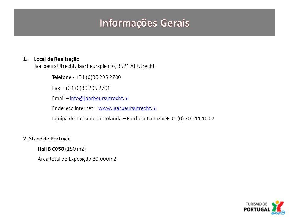 1.Local de Realização Jaarbeurs Utrecht, Jaarbeursplein 6, 3521 AL Utrecht Telefone - +31 (0)30 295 2700 Fax – +31 (0)30 295 2701 Email – info@jaarbeursutrecht.nlinfo@jaarbeursutrecht.nl Endereço internet – www.jaarbeursutrecht.nlwww.jaarbeursutrecht.nl Equipa de Turismo na Holanda – Florbela Baltazar + 31 (0) 70 311 10 02 2.