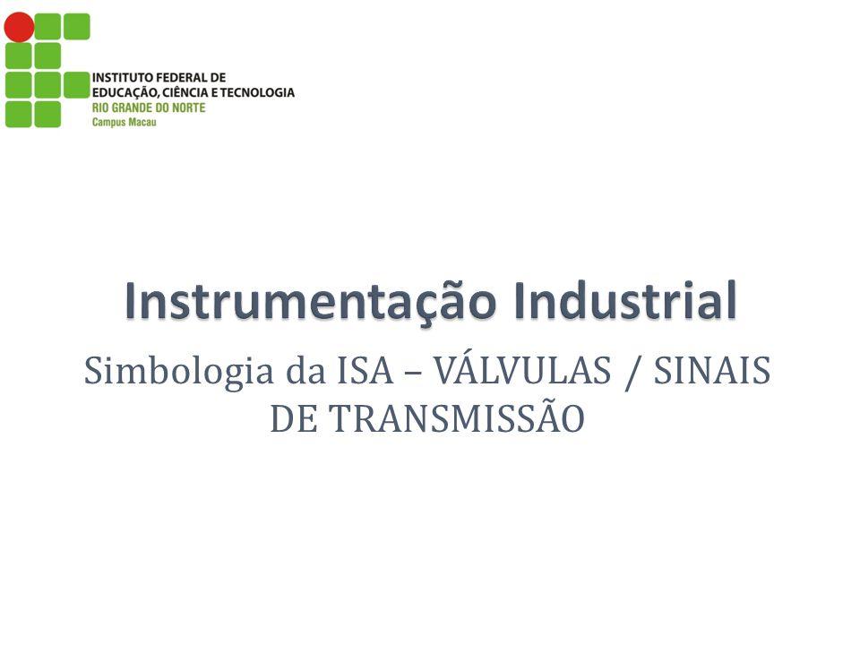 Simbologia da ISA – VÁLVULAS / SINAIS DE TRANSMISSÃO