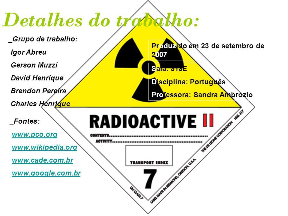 _Grupo de trabalho: Igor Abreu Gerson Muzzi David Henrique Brendon Pereira Charles Henrique _Fontes: www.pco.org www.wikipedia.org www.cade.com.br www