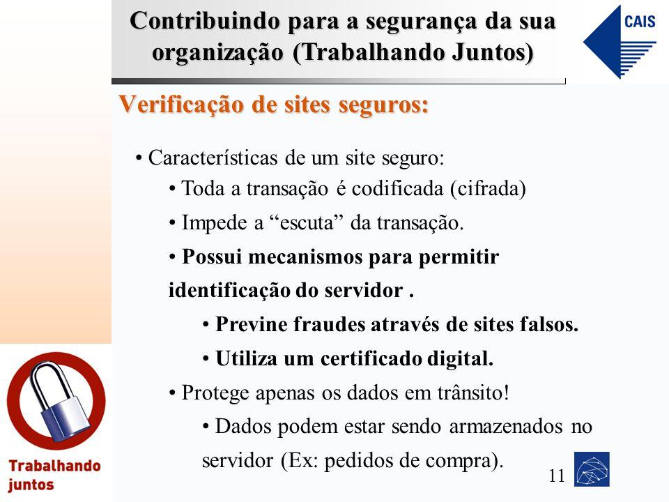 Contribuindo para a segurança da sua organização (Trabalhando Juntos) Verificação de sites seguros: Características de um site seguro: Toda a transaçã