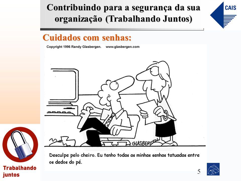 Contribuindo para a segurança da sua organização (Trabalhando Juntos) Cuidados com senhas: 5