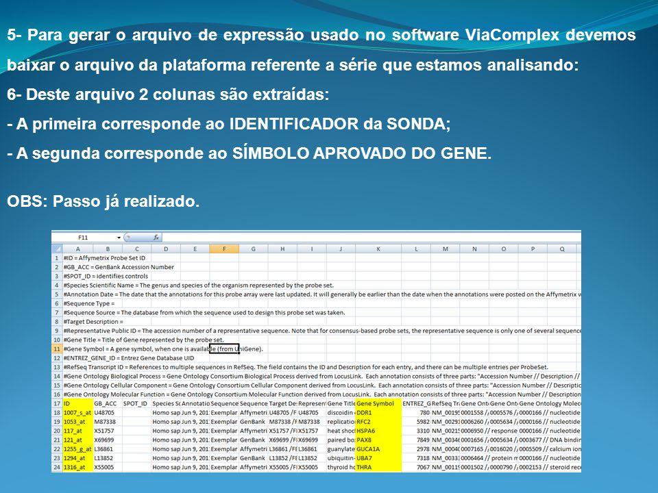 5- Para gerar o arquivo de expressão usado no software ViaComplex devemos baixar o arquivo da plataforma referente a série que estamos analisando: 6-