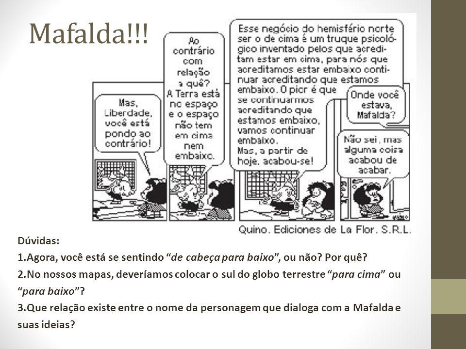 Mafalda!!.Dúvidas: 1.Agora, você está se sentindo de cabeça para baixo, ou não.