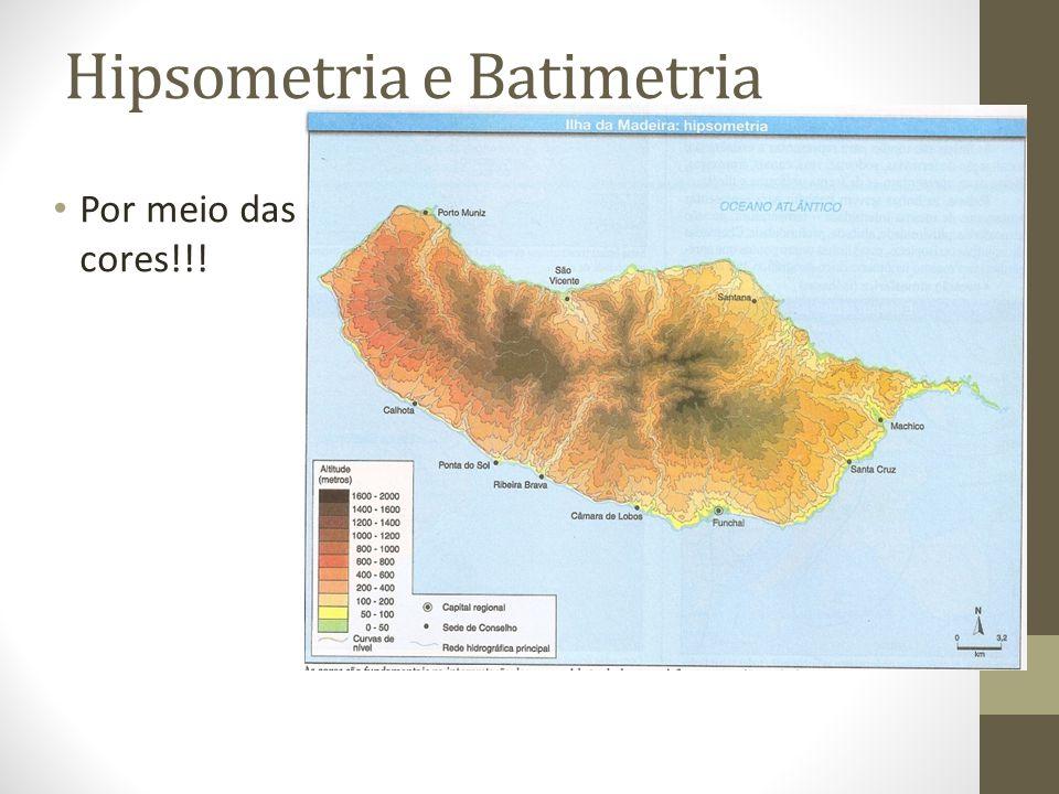 Hipsometria e Batimetria Por meio das cores!!!