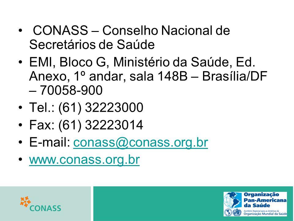 CONASS – Conselho Nacional de Secretários de Saúde EMI, Bloco G, Ministério da Saúde, Ed. Anexo, 1º andar, sala 148B – Brasília/DF – 70058-900 Tel.: (