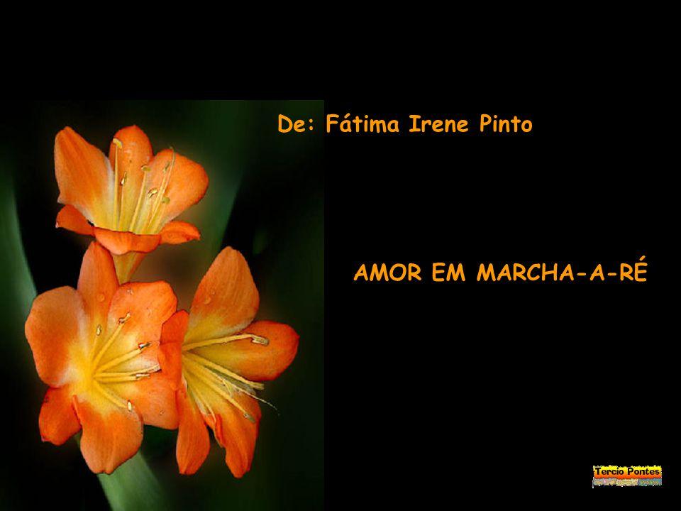 De: Fátima Irene Pinto AMOR EM MARCHA-A-RÉ
