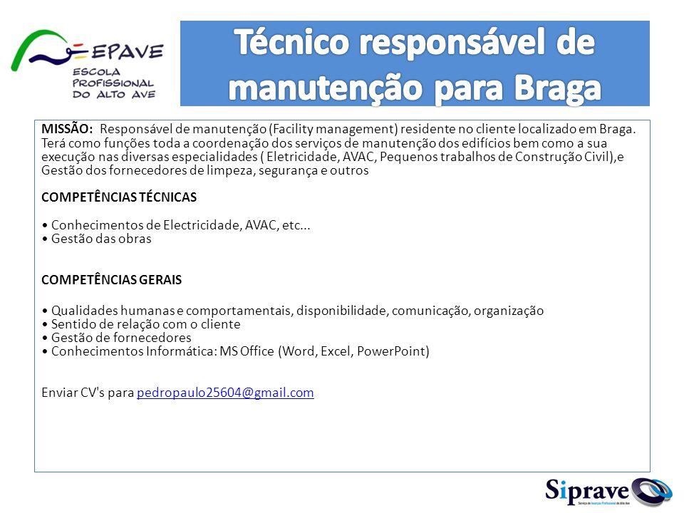 MISSÃO: Responsável de manutenção (Facility management) residente no cliente localizado em Braga. Terá como funções toda a coordenação dos serviços de