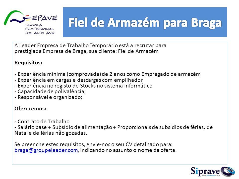 A Leader Empresa de Trabalho Temporário está a recrutar para prestigiada Empresa de Braga, sua cliente: Fiel de Armazém Requisitos: - Experiência míni
