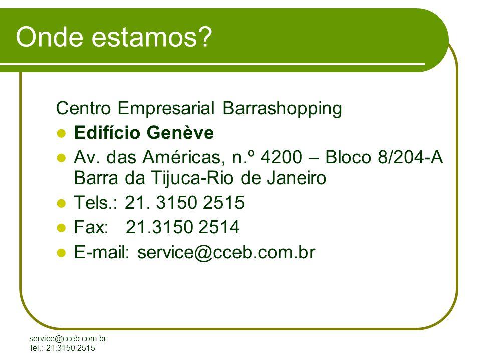 service@cceb.com.br Tel.: 21.3150 2515 Onde estamos.