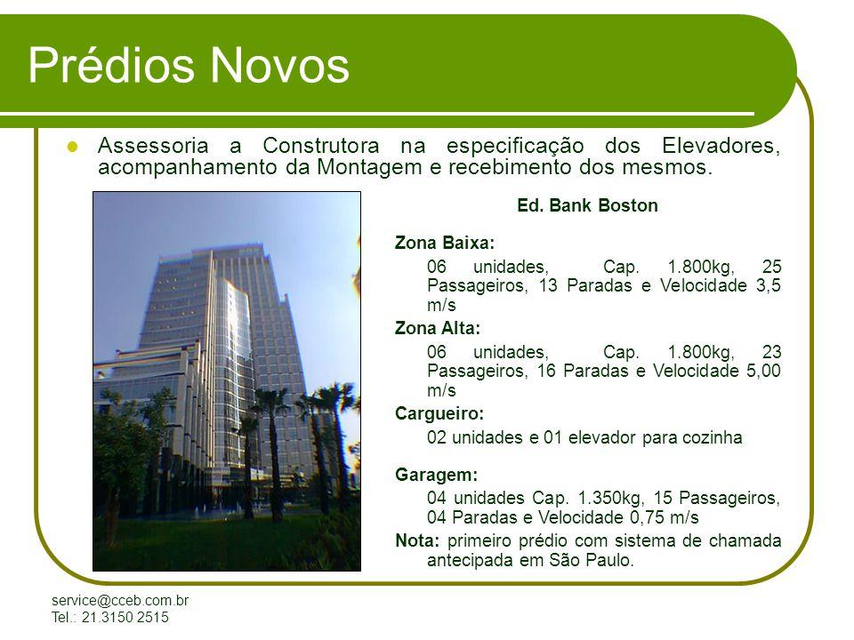 service@cceb.com.br Tel.: 21.3150 2515 Modernização de Elevadores Primeiros elevadores no Brasil com sistema de chamada antecipada.