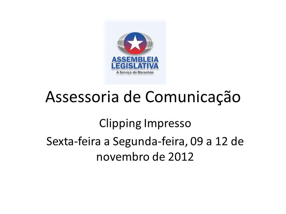 Assessoria de Comunicação Clipping Impresso Sexta-feira a Segunda-feira, 09 a 12 de novembro de 2012
