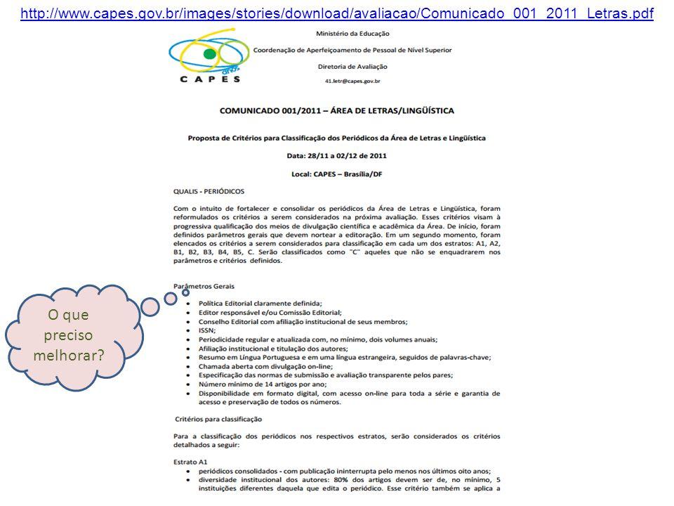 http://www.capes.gov.br/images/stories/download/avaliacao/Comunicado_001_2011_Letras.pdf O que preciso melhorar