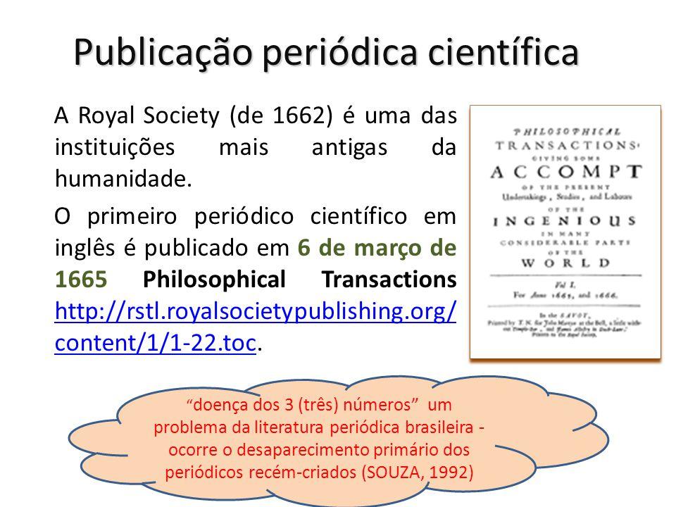 Publicação periódica científica A Royal Society (de 1662) é uma das instituições mais antigas da humanidade. O primeiro periódico científico em inglês