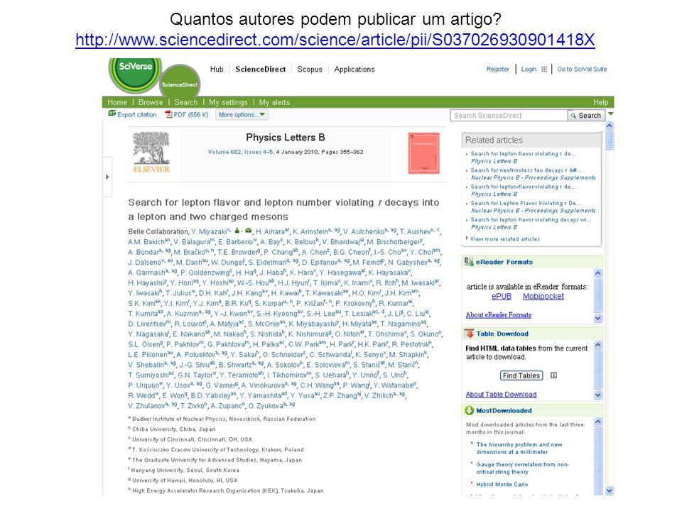 Quantos autores podem publicar um artigo? http://www.sciencedirect.com/science/article/pii/S037026930901418X