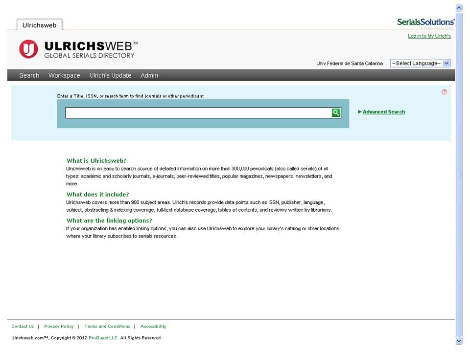 Ulrichs http://ulrichsweb.serialssolutions.com/http://ulrichsweb.serialssolutions.com/
