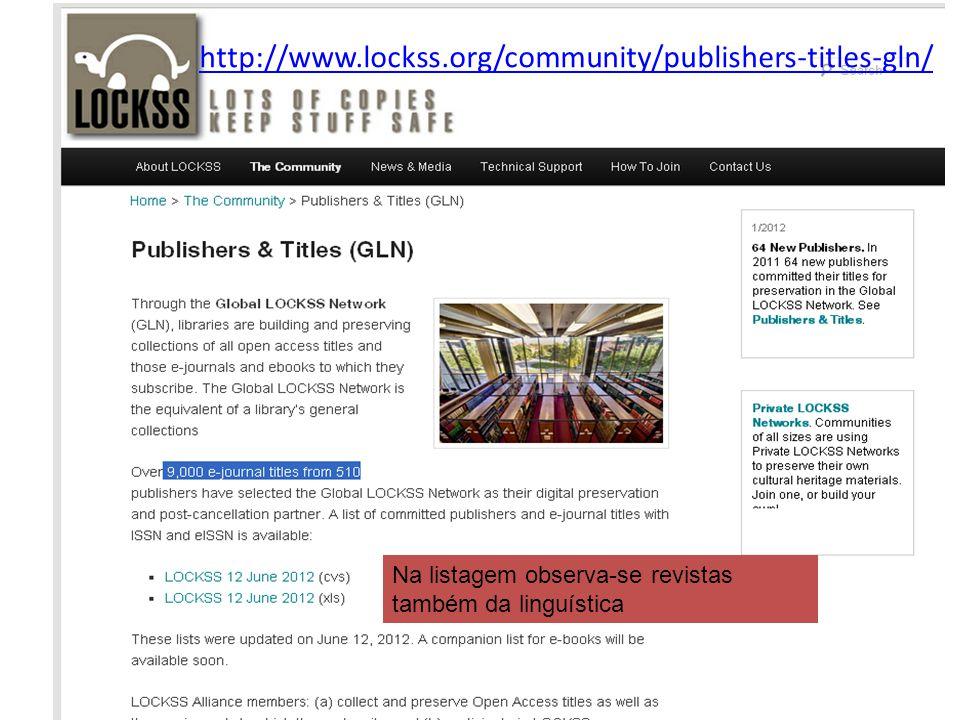 http://www.lockss.org/community/publishers-titles-gln/ Na listagem observa-se revistas também da linguística