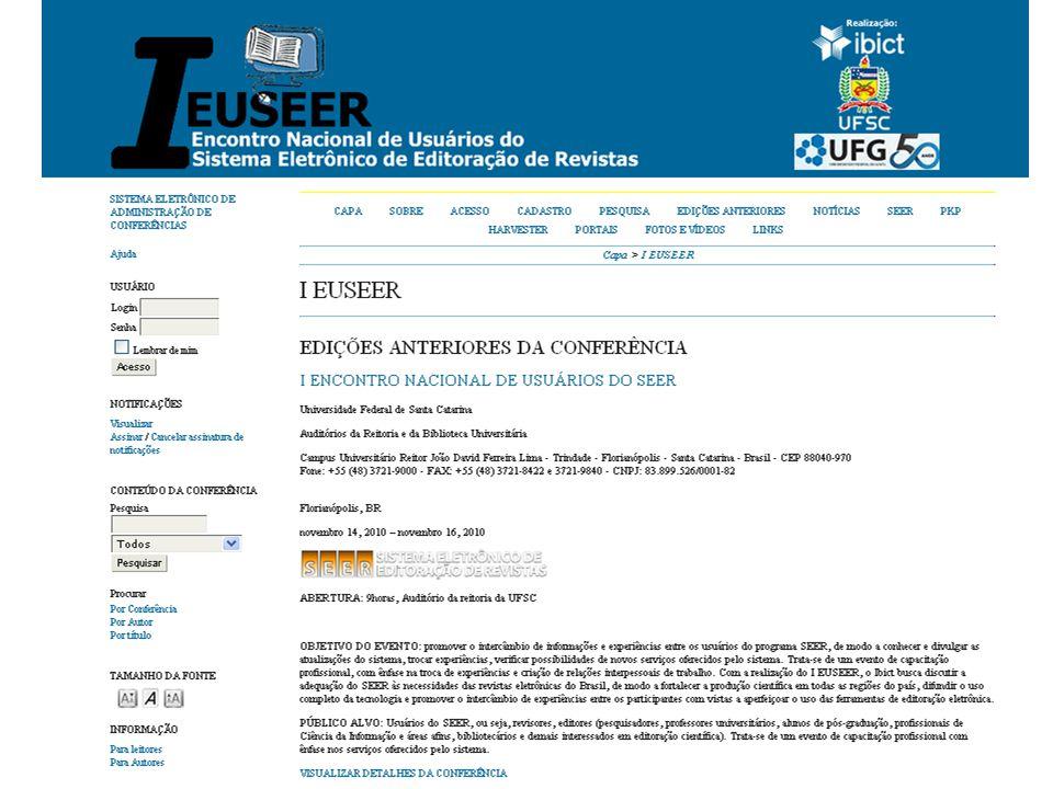 Editores em atualização constante: II EUSEER http://euseer.ibict.br/index.php/iieuseer/2euseer/schedConf/presentations http://euseer.ibict.br/index.php/iieuseer/2euseer/schedConf/presentations