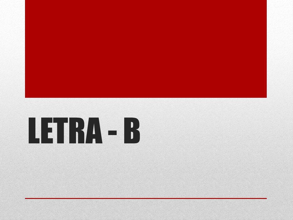 LETRA - B
