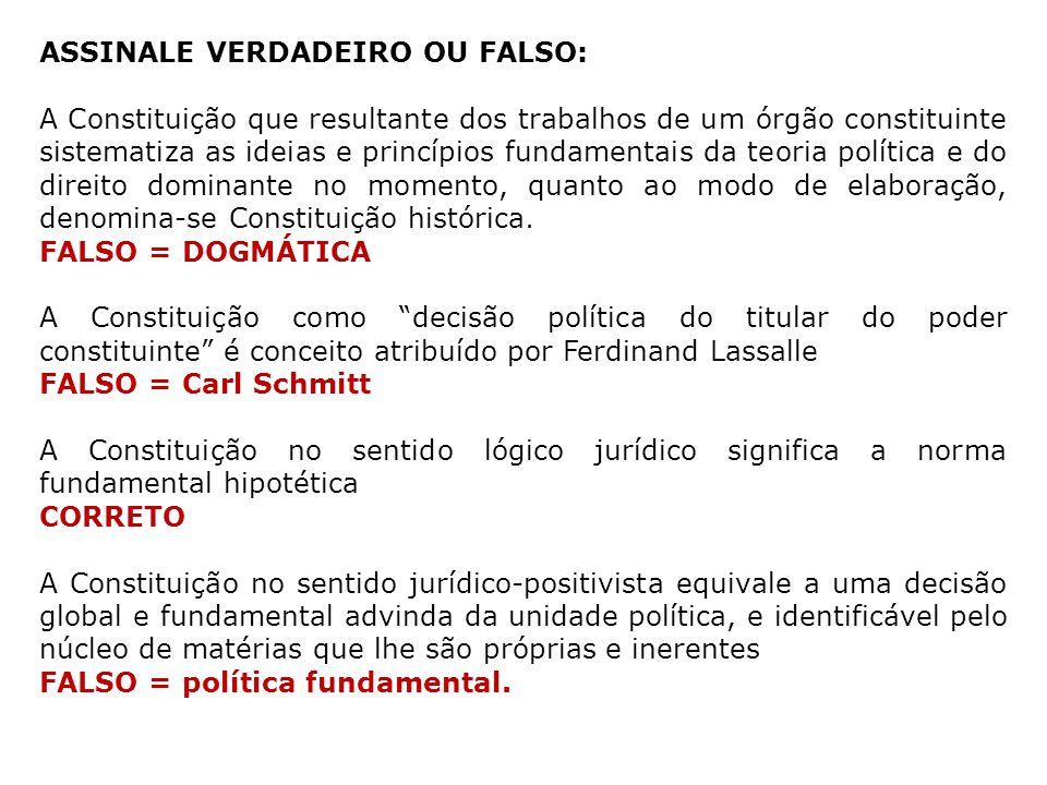 ASSINALE VERDADEIRO OU FALSO: A Constituição que resultante dos trabalhos de um órgão constituinte sistematiza as ideias e princípios fundamentais da