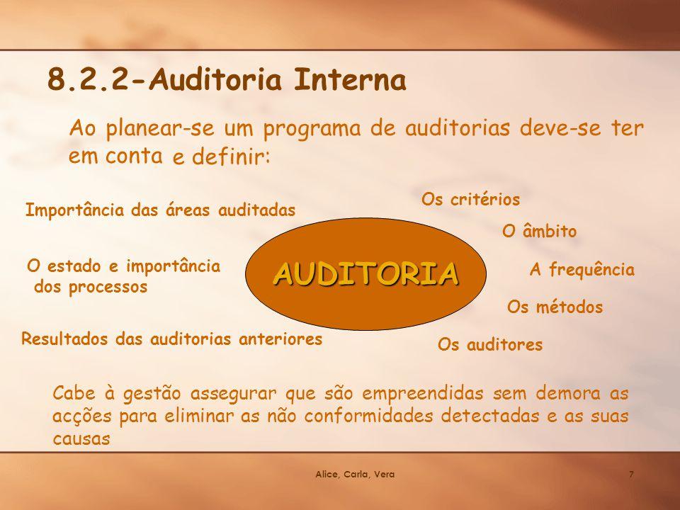 Alice, Carla, Vera7 8.2.2-Auditoria Interna AUDITORIA Ao planear-se um programa de auditorias deve-se ter em conta O estado e importância dos processo