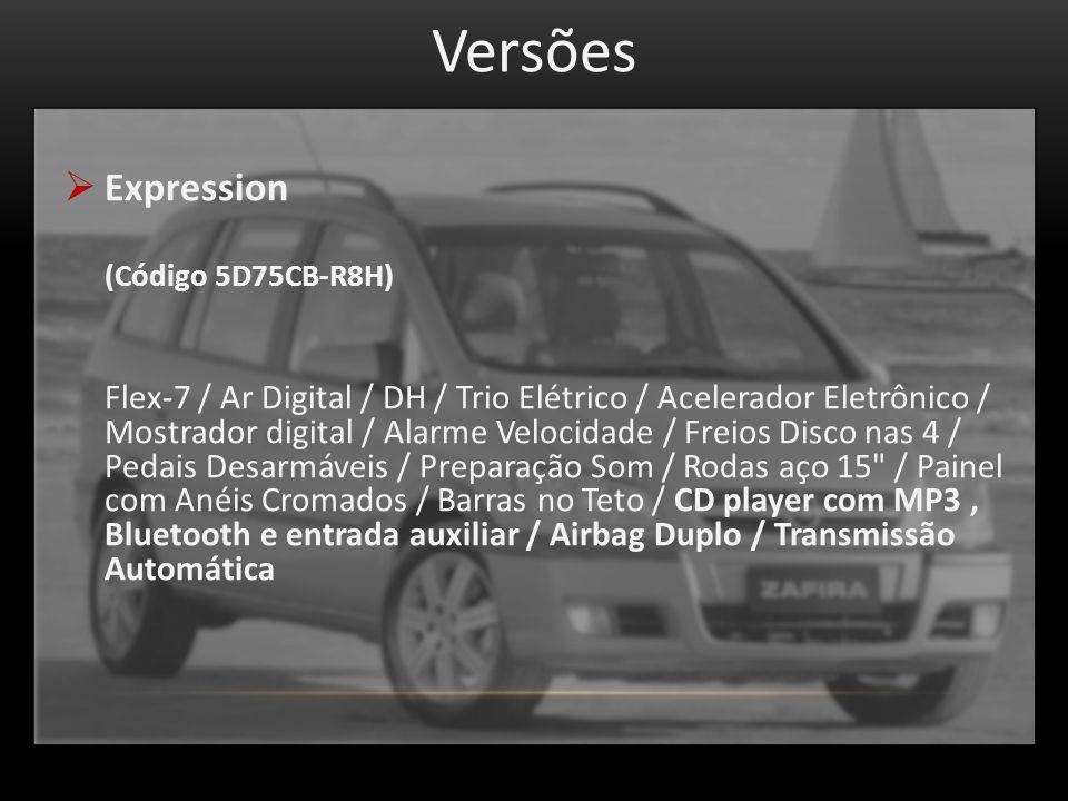 Versões Expression (Código 5D75CB-R8H) Flex-7 / Ar Digital / DH / Trio Elétrico / Acelerador Eletrônico / Mostrador digital / Alarme Velocidade / Freios Disco nas 4 / Pedais Desarmáveis / Preparação Som / Rodas aço 15 / Painel com Anéis Cromados / Barras no Teto / CD player com MP3, Bluetooth e entrada auxiliar / Airbag Duplo / Transmissão Automática