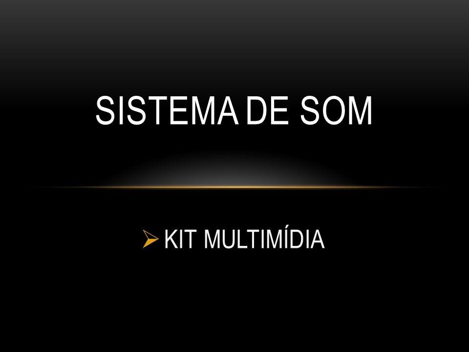 KIT MULTIMÍDIA SISTEMA DE SOM
