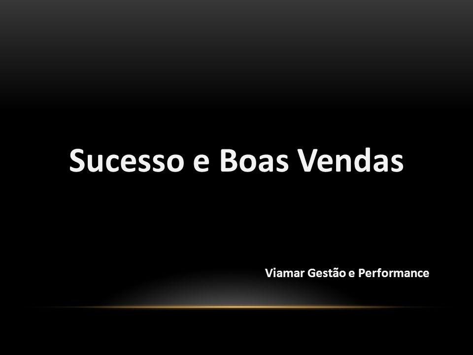 Sucesso e Boas Vendas Viamar Gestão e Performance