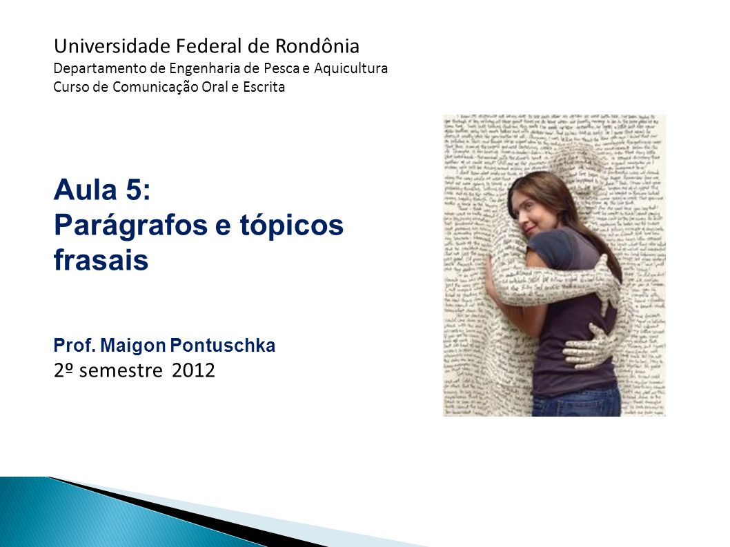 Universidade Federal de Rondônia Departamento de Engenharia de Pesca e Aquicultura Curso de Comunicação Oral e Escrita Aula 5: Parágrafos e tópicos fr