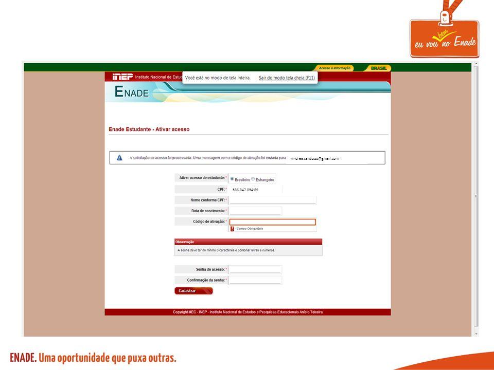 Preencha os dados e digite o código de ativação recebido no e-mail Andrea.santosss@gmail.com 586.847.854-89