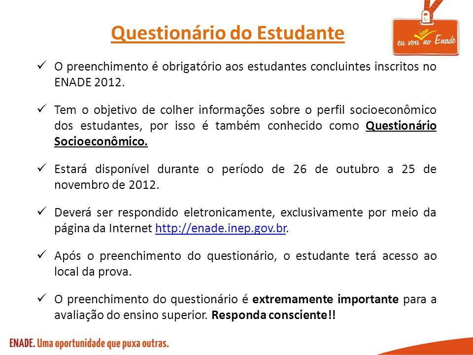 O preenchimento é obrigatório aos estudantes concluintes inscritos no ENADE 2012. Tem o objetivo de colher informações sobre o perfil socioeconômico d