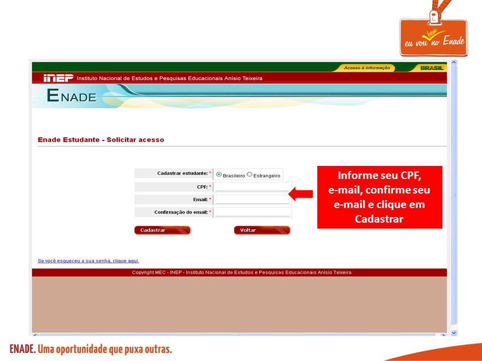 Informe seu CPF, e-mail, confirme seu e-mail e clique em Cadastrar