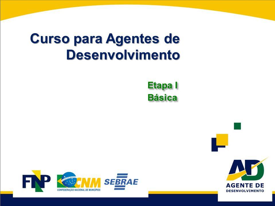 Curso para Agentes de Desenvolvimento Etapa I Básica Básica