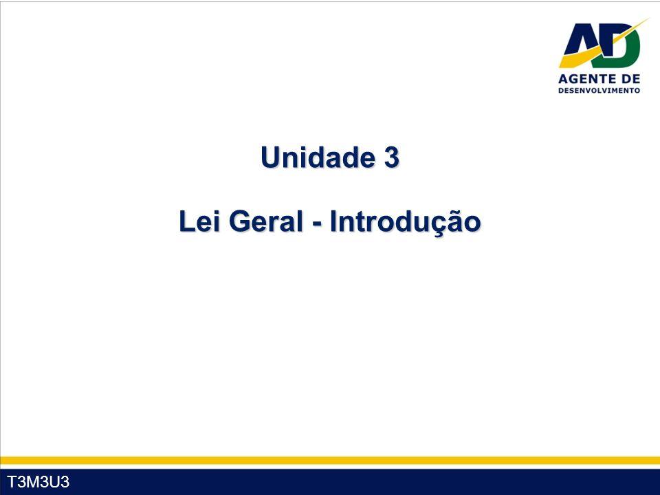 T3M3U3 Unidade 3 Lei Geral - Introdução