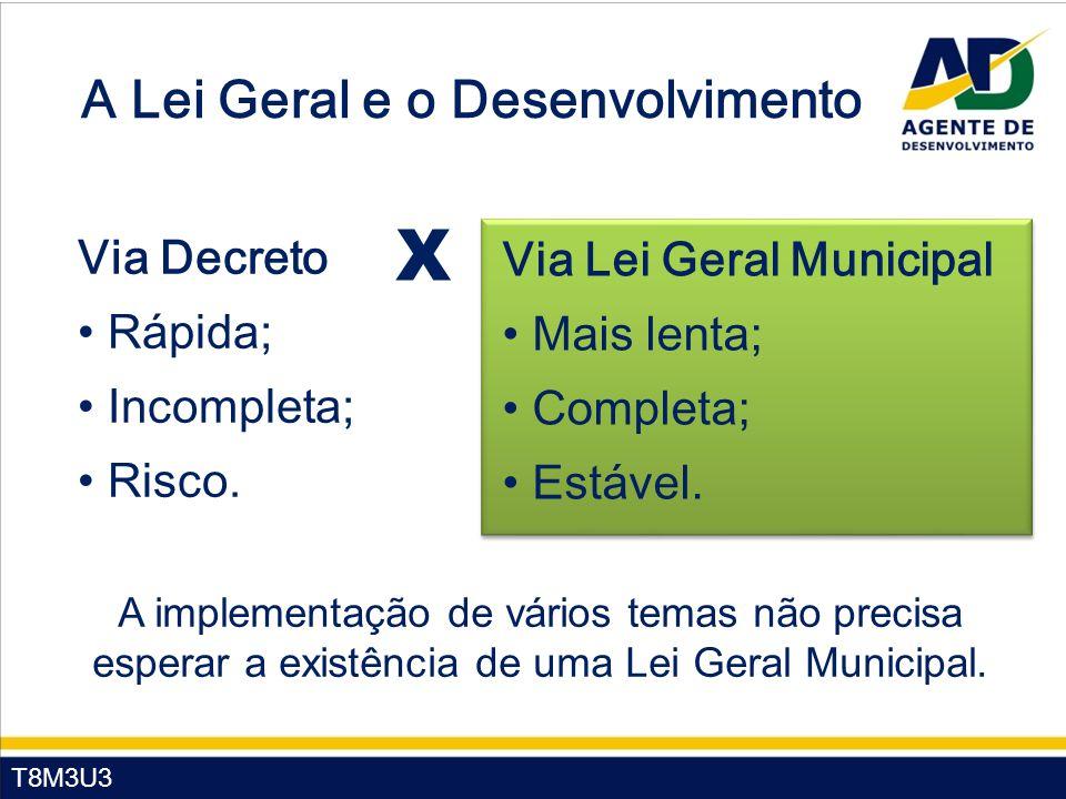 T8M3U3 A Lei Geral e o Desenvolvimento Via Decreto Rápida; Incompleta; Risco.