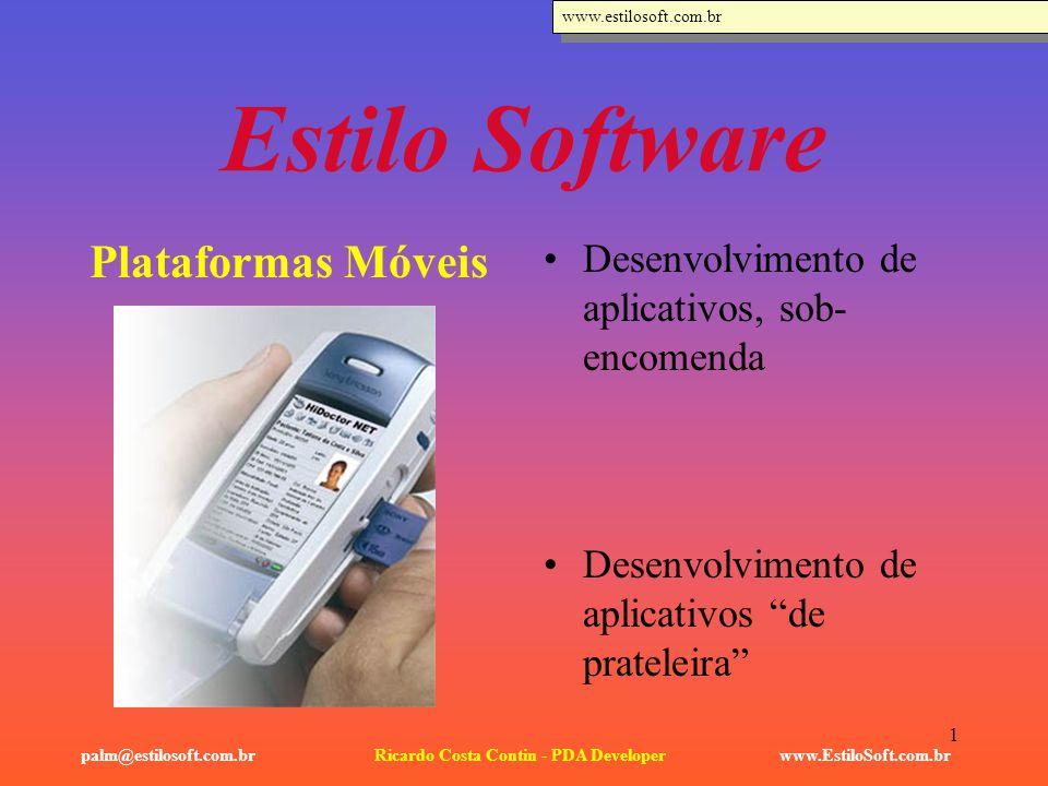 2 Estilo Software www.EstiloSoft.com.brRicardo Costa Contin - PDA Developerpalm@estilosoft.com.br Plataformas Disponíveis: Palm OS Pocket PC / WinCE WAP Impressoras Leitores de Código de Barras http://www.palmsource.com/ http://sonyelectronics.sonystyle.com/micros/clie/ http://www.microsoft.com/windowsmobile/products/pocketpc/ http://sonyelectronics.sonystyle.com/micros/clie/ http://www.nokia.com/ http://www.kyocera-wireless.com/ http://www.handspring.com/ www.motorola.com www.metrowerks.com http://www.ptshome.com/cs1504/cs1504palmbarcodekit.htm http://www.palmsource.com/ http://sonyelectronics.sonystyle.com/micros/clie/ http://www.microsoft.com/windowsmobile/products/pocketpc/ http://sonyelectronics.sonystyle.com/micros/clie/ http://www.nokia.com/ http://www.kyocera-wireless.com/ http://www.handspring.com/ www.motorola.com www.metrowerks.com http://www.ptshome.com/cs1504/cs1504palmbarcodekit.htm