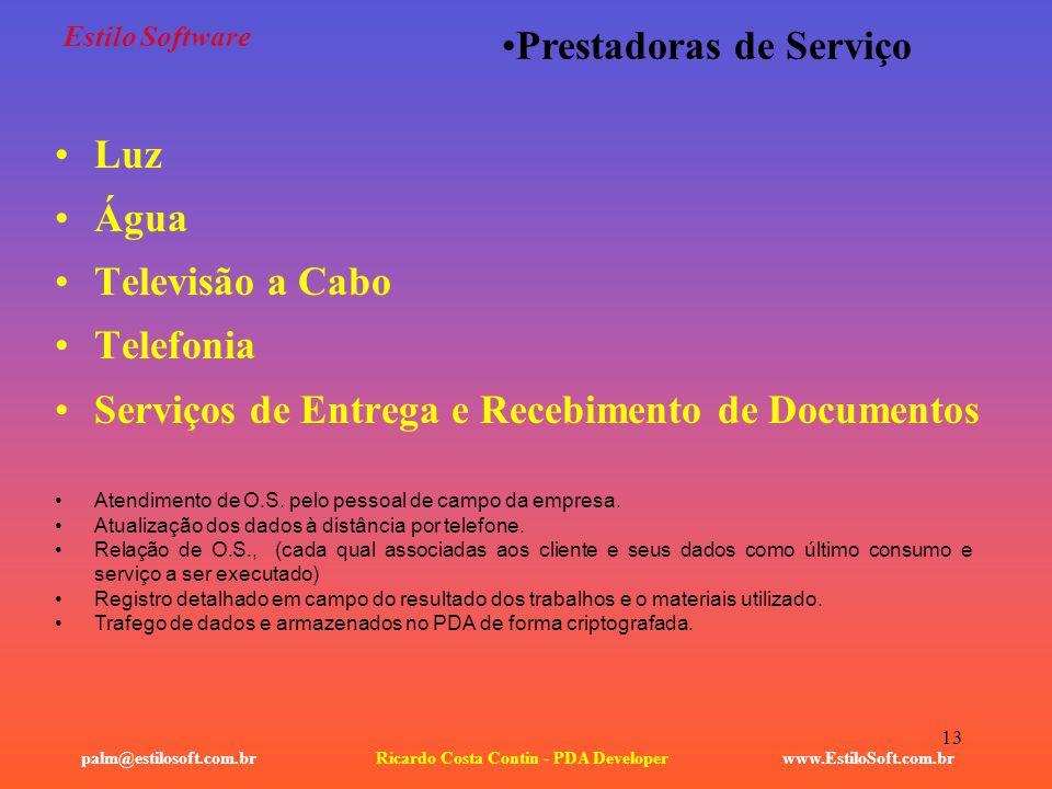 13 Estilo Software Luz Água Televisão a Cabo Telefonia Serviços de Entrega e Recebimento de Documentos www.EstiloSoft.com.brRicardo Costa Contin - PDA