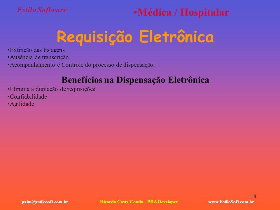 18 Estilo Software www.EstiloSoft.com.brRicardo Costa Contin - PDA Developerpalm@estilosoft.com.br Médica / Hospitalar Requisição Eletrônica Extinção