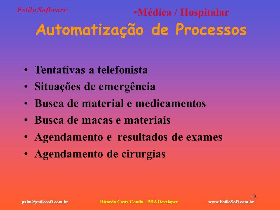 19 Estilo Software www.EstiloSoft.com.brRicardo Costa Contin - PDA Developerpalm@estilosoft.com.br Médica / Hospitalar Automatização de Processos Tent