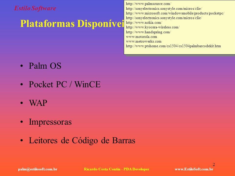 2 Estilo Software www.EstiloSoft.com.brRicardo Costa Contin - PDA Developerpalm@estilosoft.com.br Plataformas Disponíveis: Palm OS Pocket PC / WinCE W